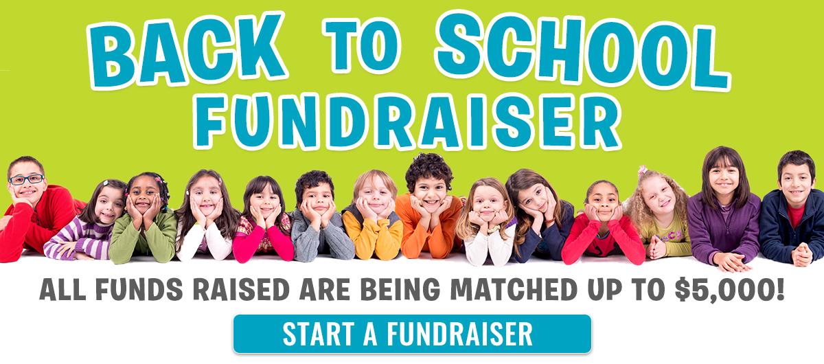 Back to School Fundraiser - All funds raised are being matched up to $5000