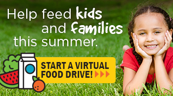 Feeds kids and families with your virtual food drive this summer