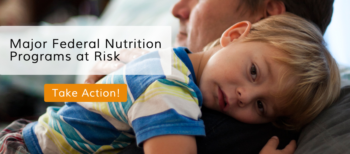Take Action! Major Federal Nutrition Programs at Risk