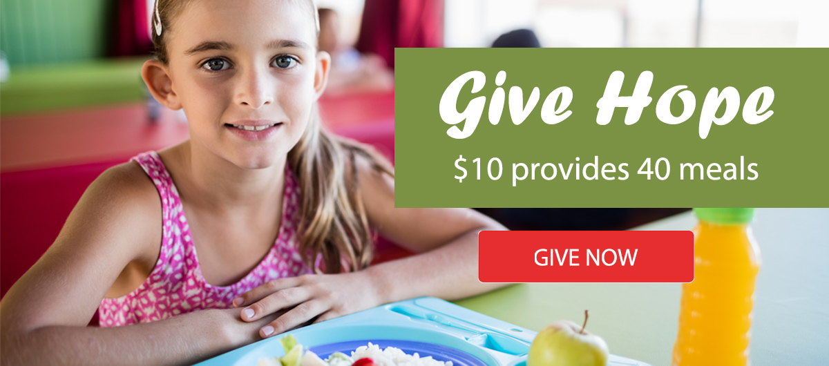 Your $10 gift will provide 40 meals