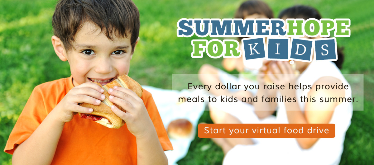 Every dollar you raise helps provide meals to kids and families this summer