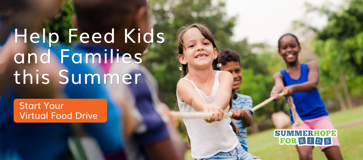 Help feed more kids and families this summer with your virtual food drive
