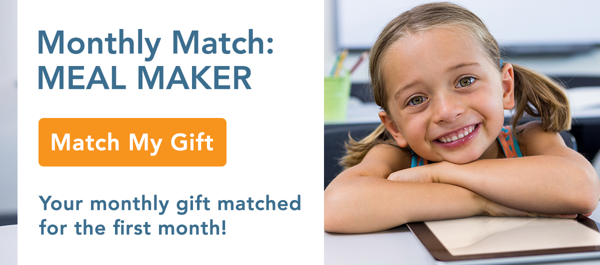Become a monthly donor and have your first monthly gift matched