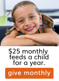 $25 a month feeds a child for a year